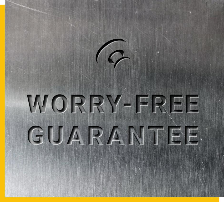 A Worry-Free Guarantee