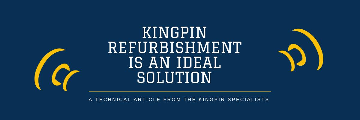 Kingpin Refurbishment is an Ideal Solution