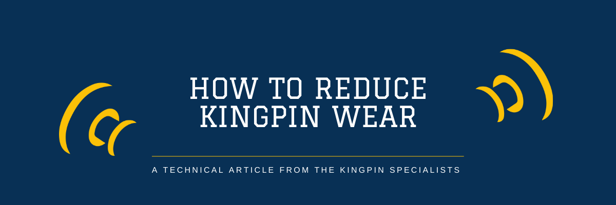 How to Reduce Kingpin Wear